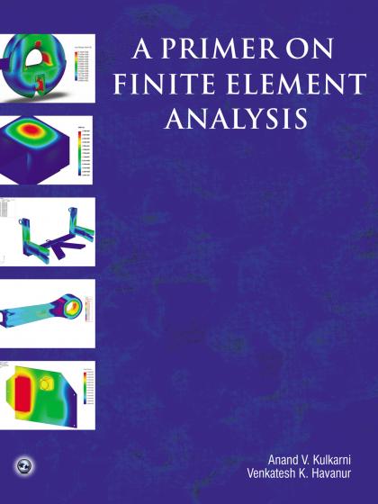 A Primer On Finite Element Analysis