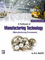 A Textbook of Manufacturing Technology