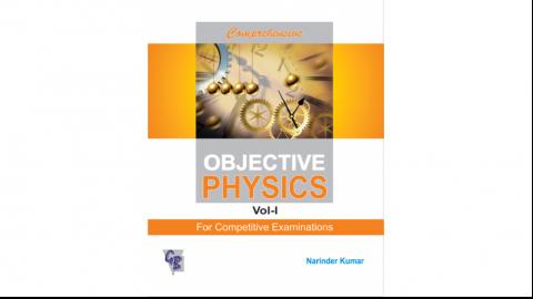Comprehensive Objective Physics Vol. I