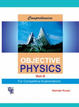 Comprehensive Objective Physics Vol. II