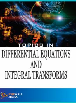Topics in Differential Equations and Integral Transforms